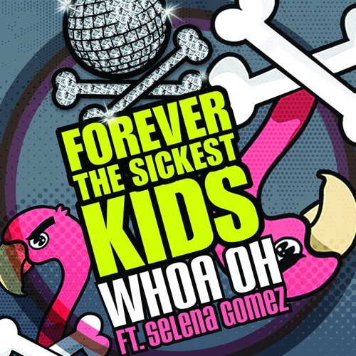 Forever the Sickest Kids - Whoa Oh! (Me vs. Everyone) [feat. Selena Gomez] - Single