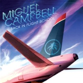Miguel Campbell - Flight School