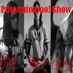 Putanginamo!com Show