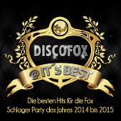 Discofox @ It's Best – Die besten Hits für die Fox Schlager Party des Jahres 2014 bis 2015