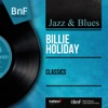 Classics (Mono Version), Billie Holiday