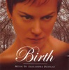 Birth (Original Motion Picture Soundtrack), Alexandre Desplat