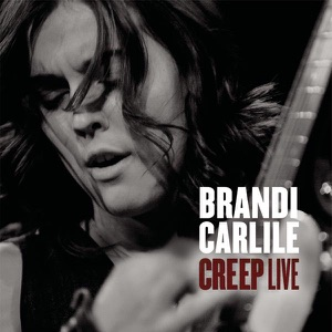 Brandi Carlile - Creep