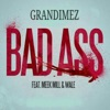 Bad Ass (feat. Meek Mill, Wale) - Single, GranDimez, Meek Mill & Wale
