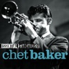 Essential Standards: Chet Baker, Chet Baker