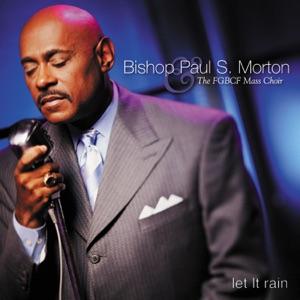 Bishop Paul S. Morton & Full Gospel Baptist Church Fellowship Women's Mass Choir - Let It Rain