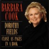 Close As Pages In a Book: The Songs of Dorothy Fields, Barbara Cook