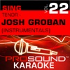 Sing Tenor Josh Groban Vol 22 Karaoke Performance Tracks
