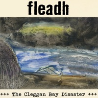 The Cleggan Bay Disaster by Fleadh on Apple Music