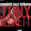 Tony Bennett Smooth Jazz Tribute, Smooth Jazz All Stars