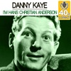 I'm Hans Christian Anderson (Remastered) - Single, Danny Kaye