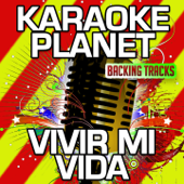 Vivir Mi Vida (Karaoke Version) [Originally Performed By Marc Anthony]