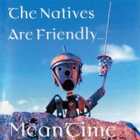 The Natives Are Friendly by Meantime on Apple Music