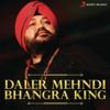 Daler Mehndi  Bhangra King songs