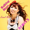 Walking Moon (DJ MIYA Jewel Mix) - Single