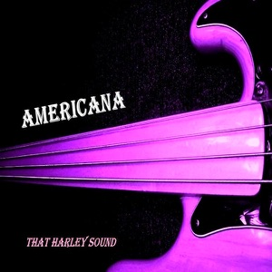 Americana - That Harley Sound