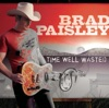 Brad Paisley - Time Well Wasted Album