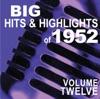 Big Hits & Highlights of 1952 Volume 12