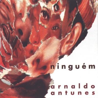 Ninguém - Arnaldo Antunes