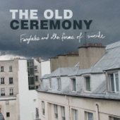 The Old Ceremony - Sink or Swim