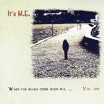 When the Blues Come Over M.E. ... - EP