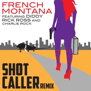 Shot Caller (Remix) [feat. Diddy, Rick Ross & Charlie Rock] - Single Mp3 Download