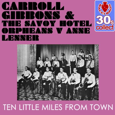 Ten Little Miles from Town (Remastered) - Single - Carroll Gibbons