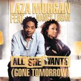 All She Wants (Gone Tomorrow) [feat. Nancy Logan] - Single