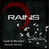 Rains - Look in My Eyes (Acoustic Version) artwork