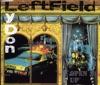 Leftfield - Open Up  Radio Edit