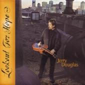 Jerry Douglas - Little Martha