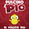 El Pollito Pio (Radio Edit) - Pulcino Pio