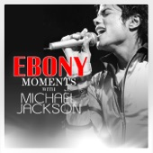 Ebony Moments With Michael Jackson (Live Interview) - Single