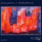 Jerry Garcia & David Grisman - So What