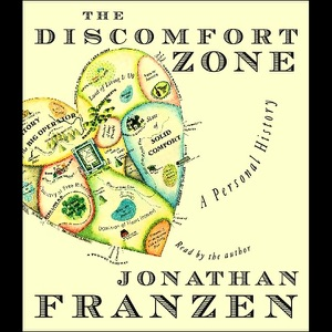 The Discomfort Zone: A Personal History (Unabridged) - Jonathan Franzen audiobook, mp3