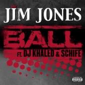 Ball (feat. DJ Khaled & Schife) - Single