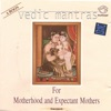 Vedic Mantras for Motherhood and Expectant Mothers