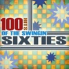 100 Hits of the Swingin' Sixties (Re-Recorded Versions)