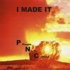 I Made It, PNC