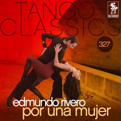 Tango Classics 327: Por una Mujer - Edmundo Rivero
