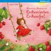 Wunderbare Abenteuer mit Erdbeerinchen Erdbeerfee: Erdbeerinchen Erdbeerfee - Stefanie Dahle