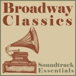 Soundtrack Essentials: Broadway Classics