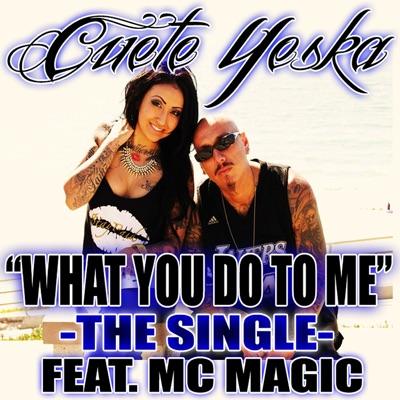 What You Do To Me - Single - MC Magic
