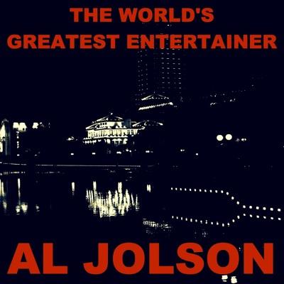 The World's Greatest Entertainer - Al Jolson
