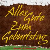 Alles Gute zum Geburtstag (Geburtstag Edition) [feat. Die Gratulanten] - EP