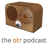 The OTR Podcast podcast