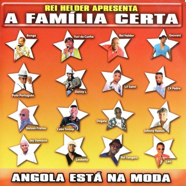 Rei Helder apresenta A Familia Certa (feat. Rei Helder, Yuri Da Cunha, Danny L, Nelson Freitas & Cabo Snoop)