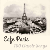 Cafe Paris: 100 Classic Songs