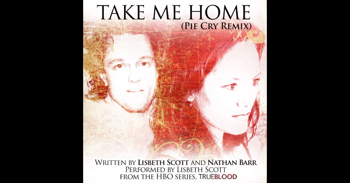 take me home pie cry remix from the tv series trueblood single by lisbeth scott on apple. Black Bedroom Furniture Sets. Home Design Ideas