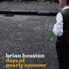 Days of Pearly Spencer - EP, Brian Houston